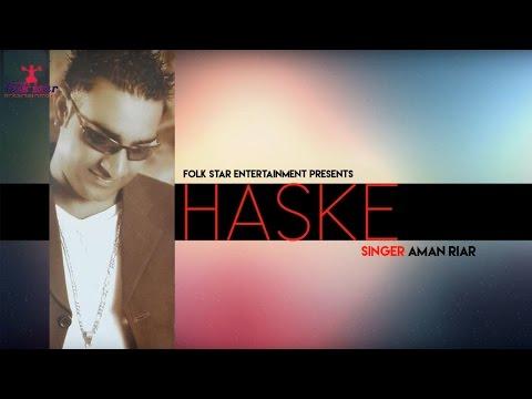 HASKE |  AMAN RIAR | KANKAA | LATEST PUNJABI SONG | FOLK STAR