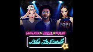 Exzel - Like To Party feat. Sumaya & Fulin Video