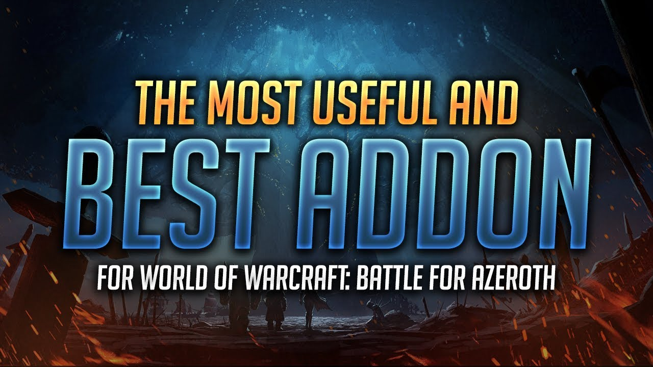 The Most Useful and Best Addon for BFA - World of Warcraft: Battle for  Azeroth