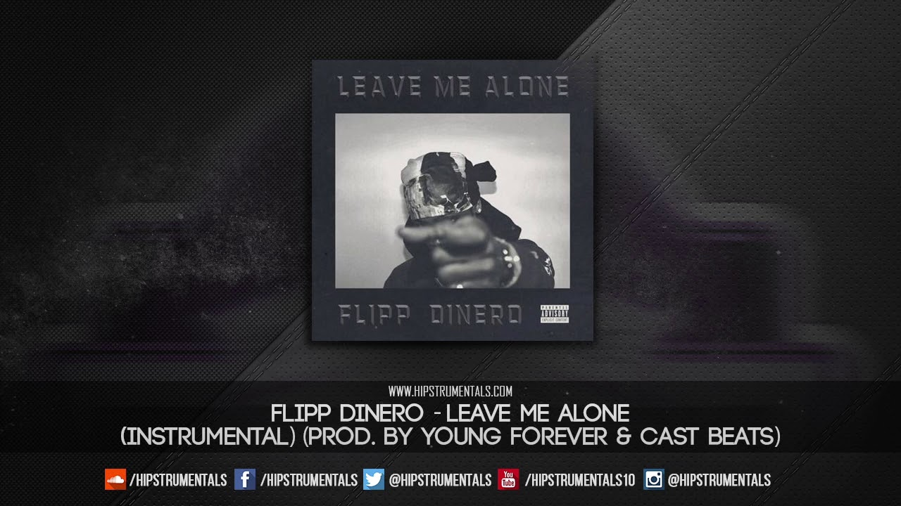 Flipp Dinero - Leave Me Alone [Instrumental] (Prod  By Young Forever & Cast  Beats)