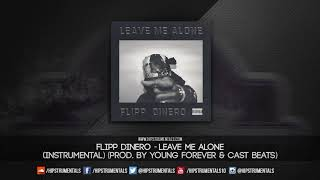 Flipp Dinero - Leave Me Alone [Instrumental] (Prod. By Young Forever & Cast Beats)