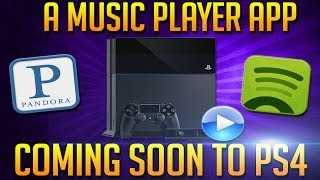 PS4 Will Be Getting MP3 Support (Music Player App) Soon - Why Not Add Pandora / Spotify App Too