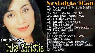 Inka Christie Full Album | Rela | Nafas Cinta | Nyanyian Suara Hati | Slow Rock Lawas Indonesia 90an