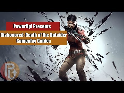 PowerUp! | Dishonored: Death of the Outsider - How to Unlock the Bank Vaults