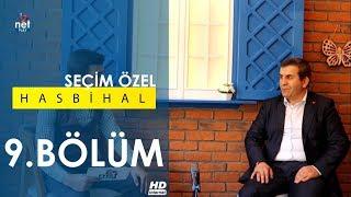 Hasbihal 9.Bölüm Seçim Özel (Erzurum MHP MYK Üyesi Ahmet Yazıcı)