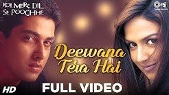 Deewana Tera Hai Full Video - Koi Mere Dil Se Poochhe | Esha Deol, Aftab Shivdasani | Udit Narayan