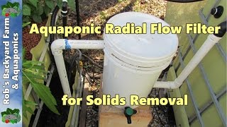 Aquaponic radial flow filter for solids removal..