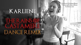 Karliene - The Rains of Castamere (Dance Remix )