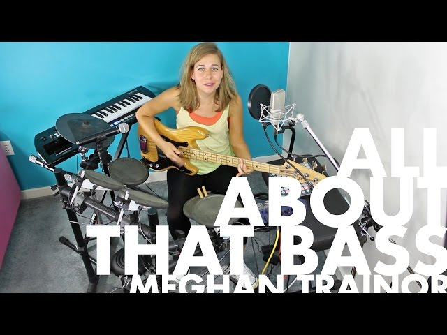 All About That Bass - Meghan Trainor (ONE-GAL BAND COVER)
