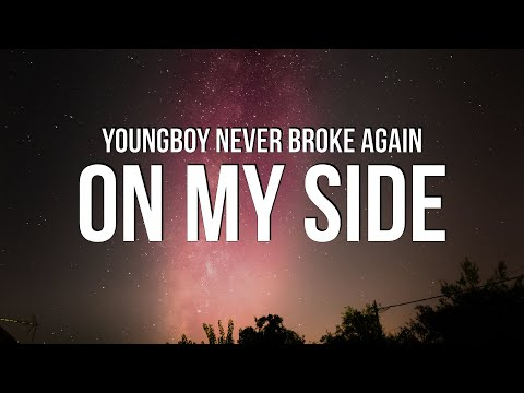 YoungBoy Never Broke Again – On My Side (Lyrics)