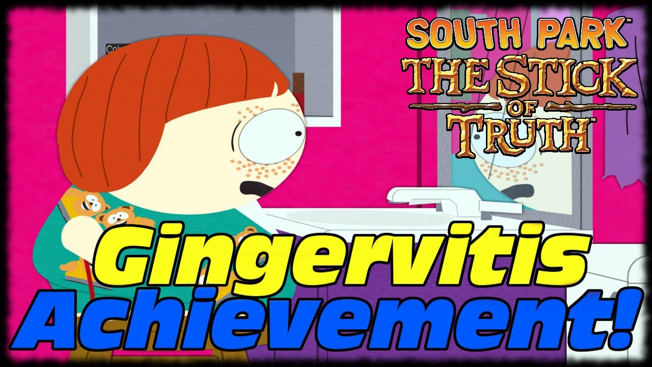 South Park The Stick Of Truth How To Get The Gingervitis Easy Xbox ...