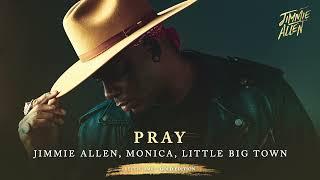 Jimmie Allen, Monica, Liтtle Big Town - Pray (Official Audio)