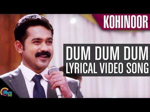 Kohinoor || Dum Dum Dum || Lyrical Video Song