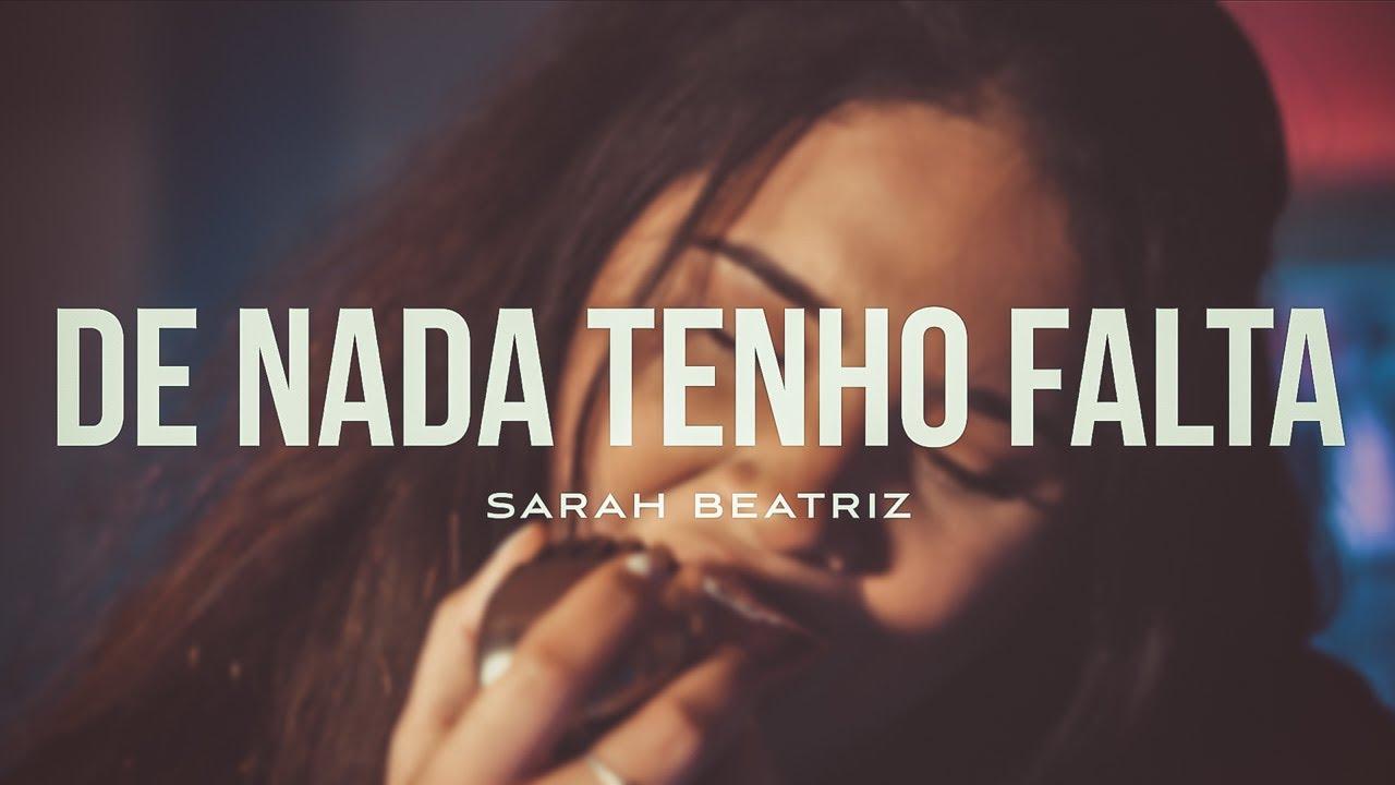 Sarah Beatriz - De Nada Tenho Falta (COVER)