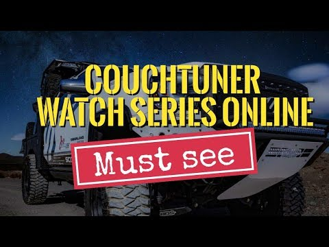 CouchTuner – Watch Series Online | Best Sites Like Couchtuner In 2019