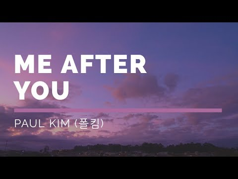 [ PAUL KIM (폴킴) - Me After You Terjemahan/indosub ]