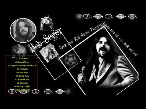 Bob Seger Greatest Hits - The Best Of Bob Seger Songs