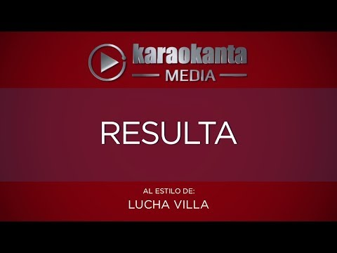 Karaokanta - Lucha Villa - Resulta