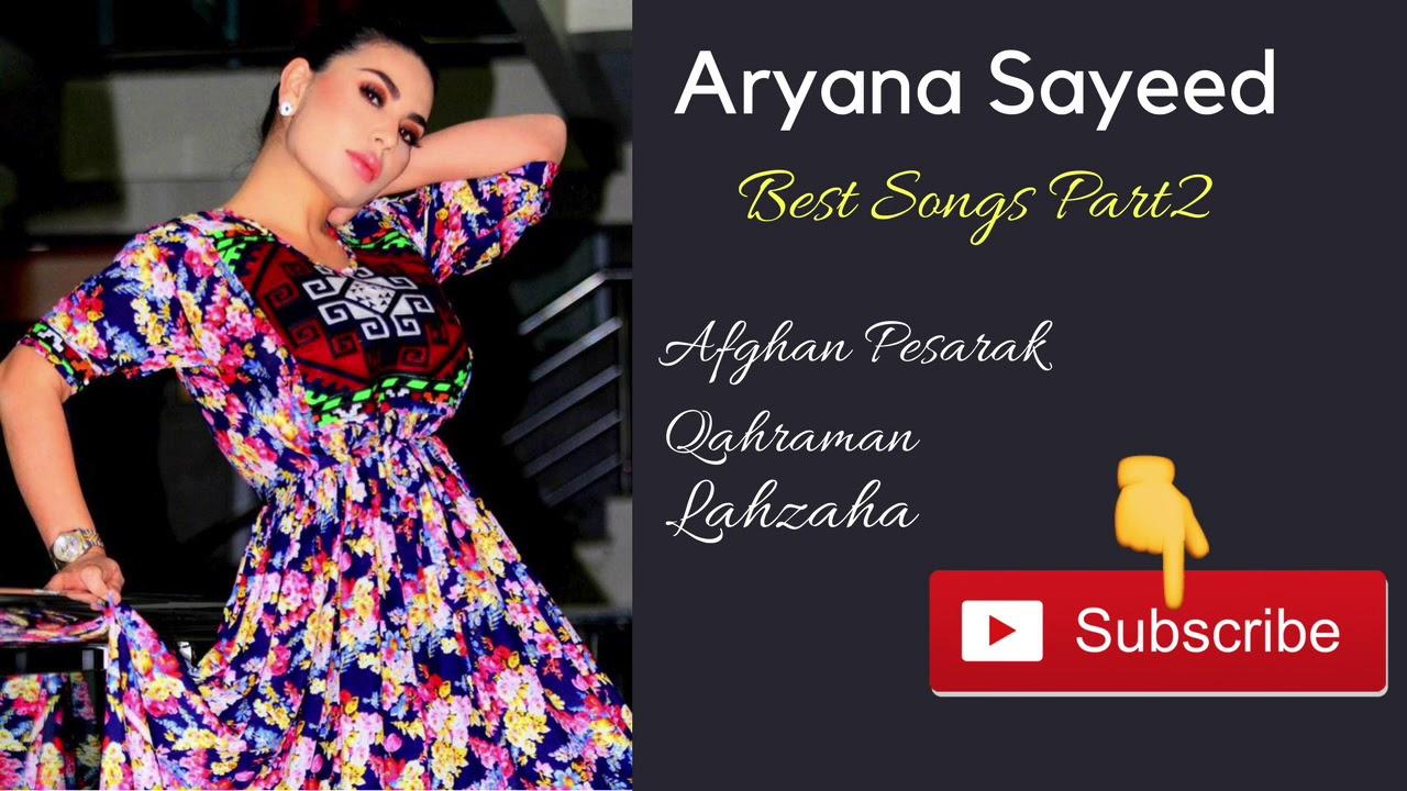 Aryana Sayeed's Best Songs Part2 / ( بهترین آهنگهای آریانا سعید  (بخش ۲