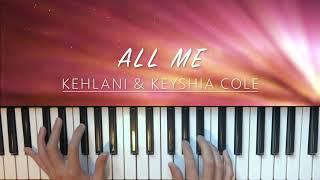 All Me - Kehlani Ft. Keyshia Cole Piano Cover (Instrumental)