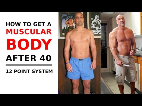 How to get a muscular body after 40 12 point system
