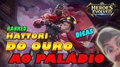 HATTORI RANKED GAMEPLAY // DICAS PARA SUBIR ELO SUPER RÁPIDO!!! // HEROES EVOLVED //