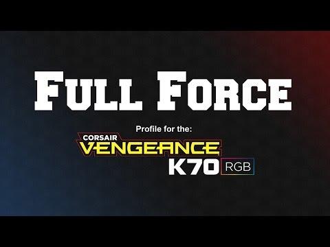 Corsair K70 RGB Profile: 'Full Force'
