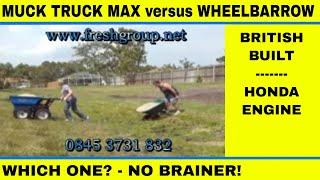 Muck Truck Max Dumper Versus Wheelbarrow