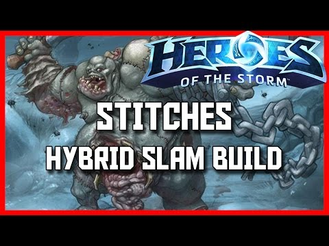 Heroes Of The Storm Stitches Gameplay - Hybrid Stitches Slam Build - HotS Stitches Guide Commentary