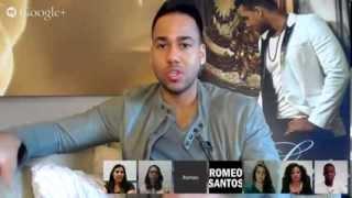 Romeo Santos - Google Hangout