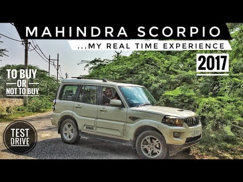 NEW MAHINDRA SCORPIO 2017 REVIEW, MY EXPERIENCE, TEST DRIVE