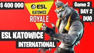 Fortnite ESL Katowice INTERNATIONAL Tournament DUO Game 2 Highlights DAY 2 Fortnite Tournament 2019