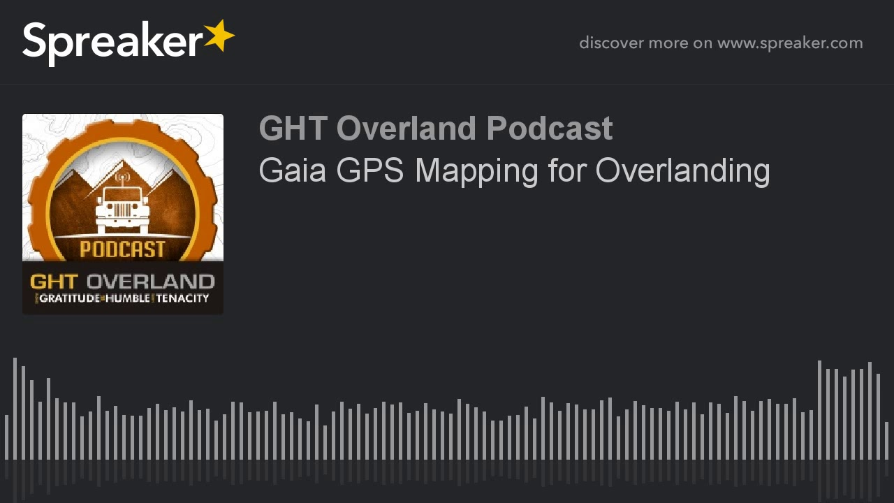 Gaia GPS Mapping for Overlanding