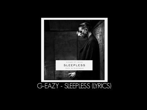 G-Eazy - Sleepless ft. NYLO (Lyrics)