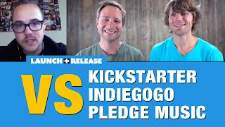 Kickstarter vs Indiegogo vs Pledge Music