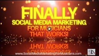 Social Media Marketing For Musicians THAT WORKS!