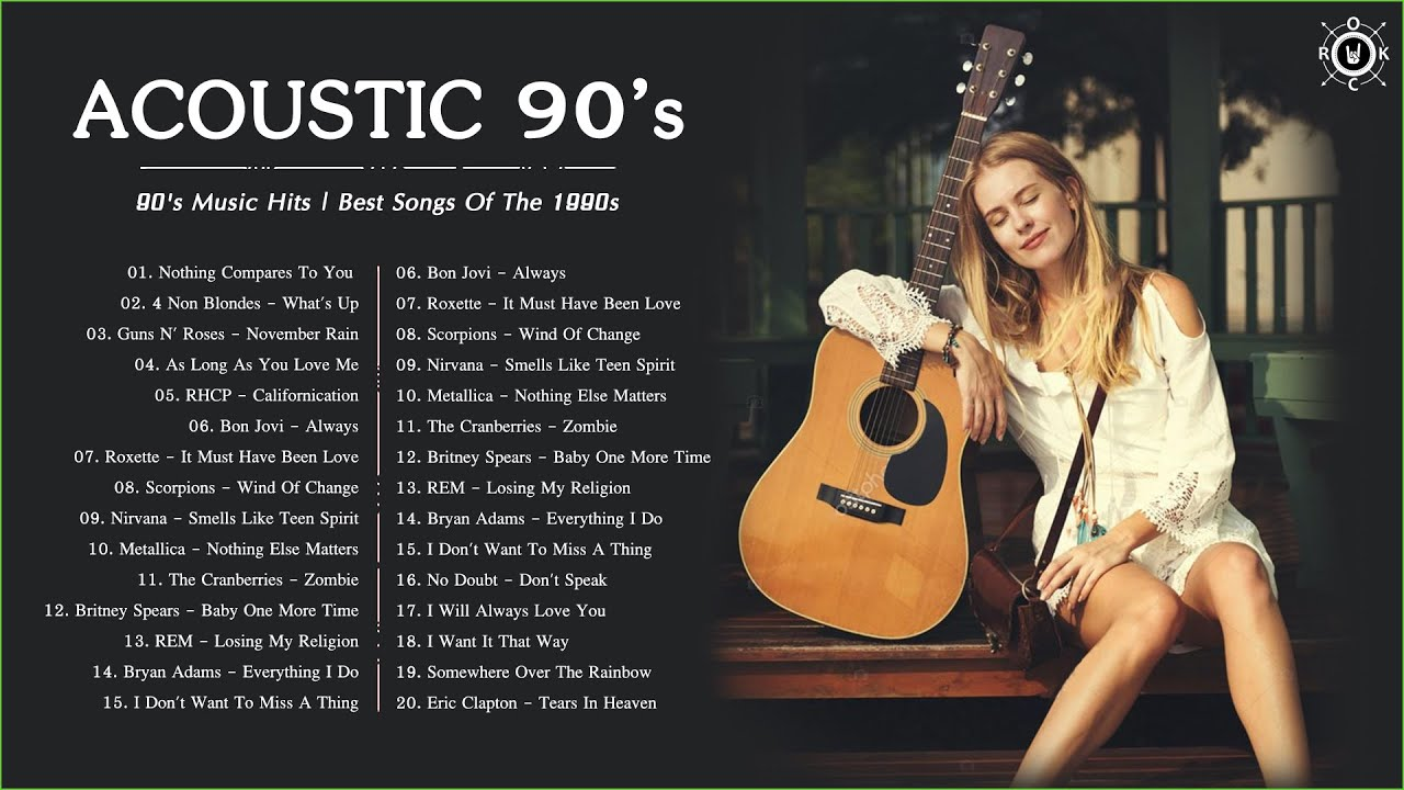 90 S Acoustic 90 S Music Hits Best Songs Of The 1990s Youtube