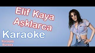 Elif Kaya - Aşklarca (Karaoke)