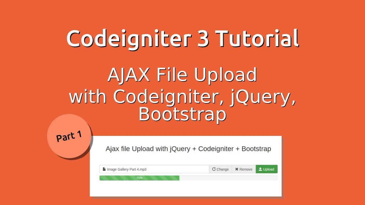 Codeigniter 3 tutorial - Ajax File Upload - Part 1