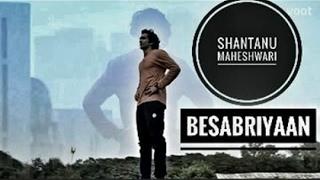 Shantanu Maheshwari - Besabriyaan