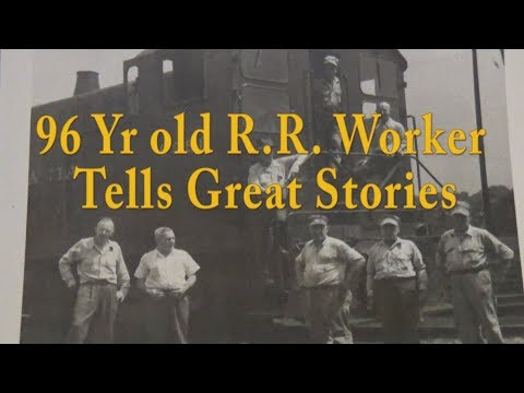 Railroad Stories From 96 Yr Old Retired Railroader! Classic Railroad Info.