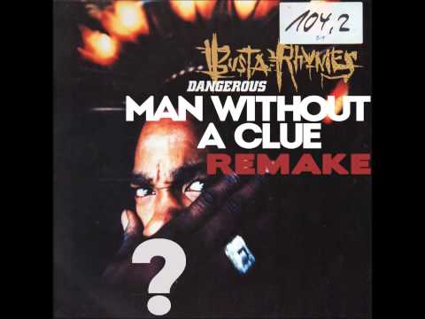 Busta Rhymes - Dangerous (Man Without A Clue Remake)