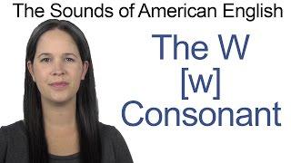 English Sounds - W [w] Consonant - How to make the W [w] Consonant
