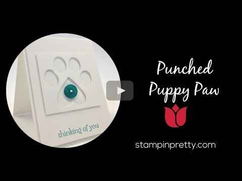 Stampin' Pretty Tutorial:  How To Create A Punched Puppy Paw