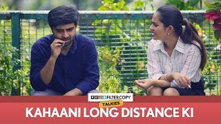 Kahaani Long Distance Ki | FilterCopy Talkies | S01E03 | Ft. Apoorva Arora and Akash Deep Arora