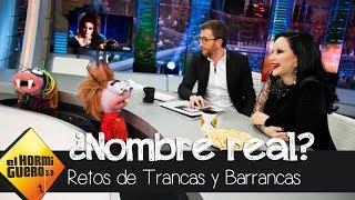 Trancas y Barrancas descubren el nombre real de varios famosos - El Hormiguero 3.0