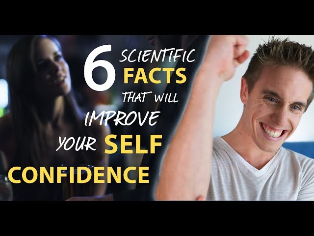How to improve your self confidence - 6 mystery & scientific facts