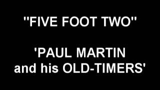 Five Foot Two -Paul Martin and his Old-Timers