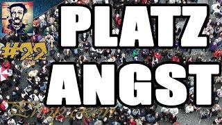 PLATZANGST - Agoraphobie - Phobiekon #22