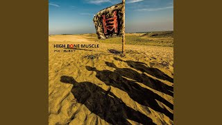 HIGH BONE MUSCLE - memoirs